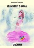 Frammenti d'anima Ebook di  Vincenzo Grassini, Vincenzo Grassini
