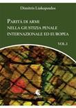 Parità di armi nella giustizia penale internazionale ed europea Ebook di  Dimitris Liakopoulos