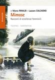 Mimose. Racconti di eccellenze femminili Ebook di  Marco Rinaldi, Marco Rinaldi, Lazzaro Calcagno, Lazzaro Calcagno