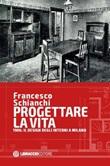 Progettare la vita. 1906: il design degli interni a Milano Libro di  Francesco Schianchi
