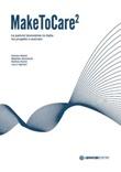 MakeToCare2. La patient innovation in Italia tra progetto e mercato Libro di  Massimo Bianchini, Stefano Maffei, Barbara Parini