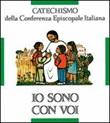 Io sono con voi. Catechismo per l'iniziazione cristiana dei fanciulli (6-8 anni) Libro di