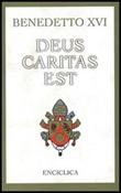 Deus caritas est. Lettera Enciclica sull'Amore Cristiano, 25 dicembre 2005 Libro di Benedetto XVI (Joseph Ratzinger)
