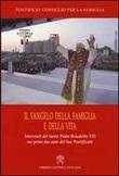 Il Vangelo della famiglia e della vita. Interventi del Santo Padre Benedetto XVI nei primi due anni del suo Pontificato Libro di
