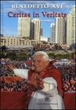 Caritas in veritate. Lettera enciclica sullo sviluppo umano integrale nella Carità e nella Verità, 29 giugno 2009 Libro di Benedetto XVI (Joseph Ratzinger)