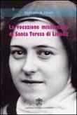 La vocazione missionaria di santa Teresa di Lisieux Libro di  Claudio Maria Celli