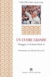 Un cuore grande. Omaggio a Giovanni Paolo II