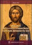 Dialogo sulla vita consacrata con papa Bendetto XVI Libro di  Donato Petti