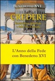 Credere. Enchiridion della fede e della vita cristiana Libro di Benedetto XVI (Joseph Ratzinger)