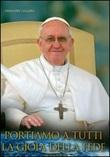 Portiamo a tutti la gioia della fede. Ediz. illustrata Libro di  Grzegorz Galazka