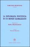 La diplomazia pontificia in un mondo globalizzato