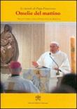 Omelie del mattino. Nella Cappella Domus Sanctae Marthae. Vol. 3: Libro di Francesco (Jorge Mario Bergoglio)