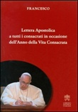 Lettera apostolica a tutti i consacrati in occasione dell'anno della vita consacrata Libro di Francesco (Jorge Mario Bergoglio)