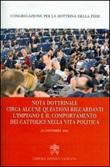 Nota dottrinale circa alcune questioni riguardanti l'impegno e il comportamento dei cattolici nella vita politica (24 novembre 2002) Libro di
