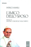 L'amico dello Sposo. Paolo VI maestro e discepolo nello spirito Libro di  Patrice Mahieu