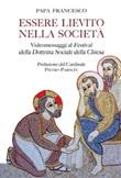 Essere lievito nella società. Videomessaggi ai Festival della Dottrina Sociale della Chiesa Libro di Francesco (Jorge Mario Bergoglio)
