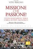 Missione che passione. L'evangelizzazione nella Chiesa di Papa Francesco Libro di