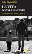 La vita dopo la pandemia Libro di Francesco (Jorge Mario Bergoglio)