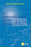 Il meraviglioso dono della Grazia Libro di  Jorge Medina Estevez