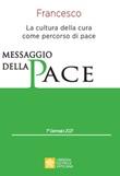 Messaggio per la celebrazione della 54ª Giornata mondiale della pace. La cultura della cura come percorso di pace Libro di Francesco (Jorge Mario Bergoglio)