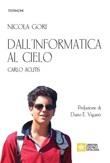 Dall'informatica al cielo. Carlo Acutis. Nuova ediz. Libro di  Nicola Gori