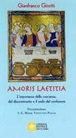 Amoris Laetitia. L'importanza della coscienza, del discernimento e il ruolo del confessore Libro di  Gianfranco Girotti