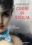 Cuori di Sicilia. La saga dei Catalano Ebook di  Rosanna Catalano
