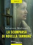 La scomparsa di Novella Tammone Ebook di  Salvatore Molinari
