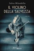 Il violino della salvezza Ebook di  Salvo Bilardello