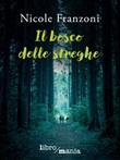 Il bosco delle streghe Ebook di  Nicole Franzoni