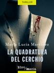 La quadratura del cerchio Ebook di  Maria Lucia Martinez
