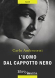 L' uomo dal cappotto nero Ebook di  Carlo Ambrosetti