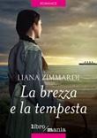 La brezza e la tempesta Ebook di  Liana Zimmardi