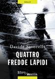 Quattro fredde lapidi Ebook di  Davide Savorelli