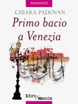 Primo bacio a Venezia Libro di  Chiara Padovan