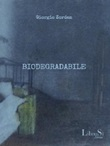 Biodegradabile. Ruba da questa storia Ebook di  Giorgio Zordan, Giorgio Zordan