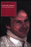 Il piccolo aviatore. Vita e voli di Gilles Villeneuve Libro di  Andrea Scanzi