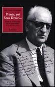 Pronto, qui Enzo Ferrari... Storia di un'amicizia fra un giornalista e un grande uomo Libro di  Gian Paolo Ormezzano