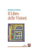 Il libro delle visioni Ebook di Elisabetta di Schönau