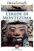 L' erede di Montezuma Ebook di  Carlo Coccioli