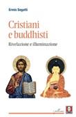 Cristiani e buddhisti. Rivelazione e illuminazione Ebook di  Ermis Segatti