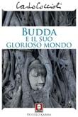 Budda e il suo glorioso mondo Ebook di  Carlo Coccioli