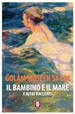 Il bambino e il mare e altri racconti Ebook di  Gholam-Hossein Sa'edi