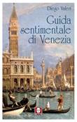 Guida sentimentale di Venezia Ebook di  Diego Valeri