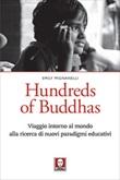 Hundreds of Buddhas. Appunti pedagogici semiseri di un viaggio attorno al mondo alla ricerca di nuovi paradigmi educativi Ebook di  Emily Mignanelli