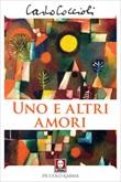 Uno e altri amori Ebook di  Carlo Coccioli
