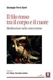 Il filo rosso tra il corpo e il cuore. Meditazioni sulla conversione Ebook di  Giuseppe Ferro Garel