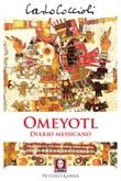 Omeyotl. Diario messicano Ebook di  Carlo Coccioli