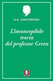 L' inconcepibile teoria del professor Green Ebook di  Gilbert Keith Chesterton