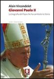 Giovanni Paolo II. La biografia del Papa che ha cambiato la storia Libro di  Alain Vircondelet
